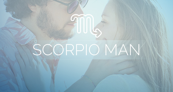 Scorpio man dating characteristics of romanticism
