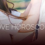 Your Weekly Love Horoscope: Love and Drama