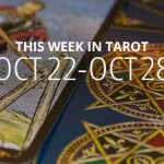 This Week in Tarot: October 22 – 28