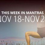 Mantras for Meditation: November 18 – 24
