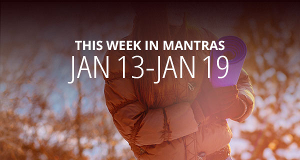 Mantras for Meditation: January 13 - 19
