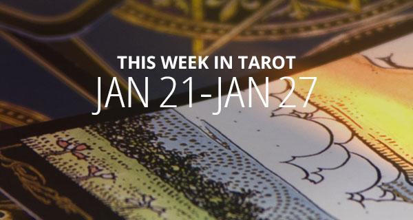 Your Weekly Tarot Reading: January 21 - 27