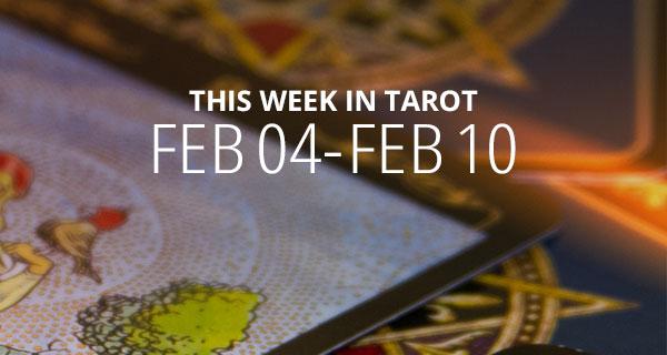 Your Weekly Tarot Reading: February 4 - 10