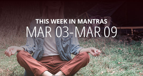 Mantras for Meditation: March 3 - 9