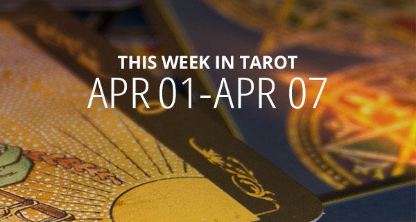 Your Weekly Tarot Reading: April 1 - 7
