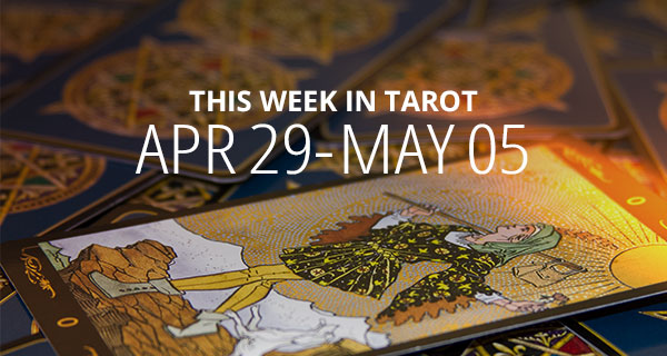 Your Weekly Tarot Reading: April 29 - May 5