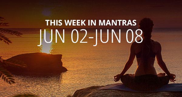 Mantras for Meditation: June 2 - 8