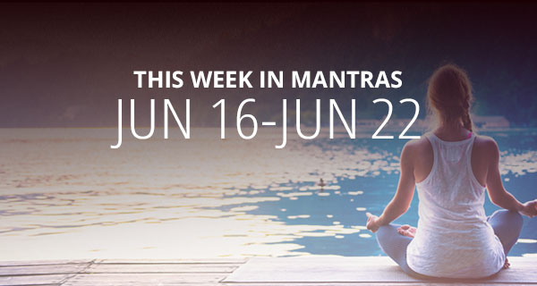Mantras for Meditation: June 16 - 22