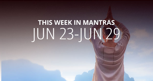 Mantras for Meditation: June 23 - 29