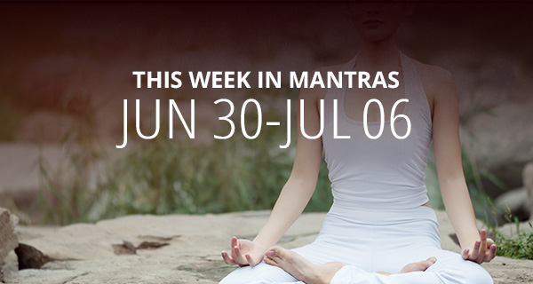 Mantras for Meditation: June 30 - July 6