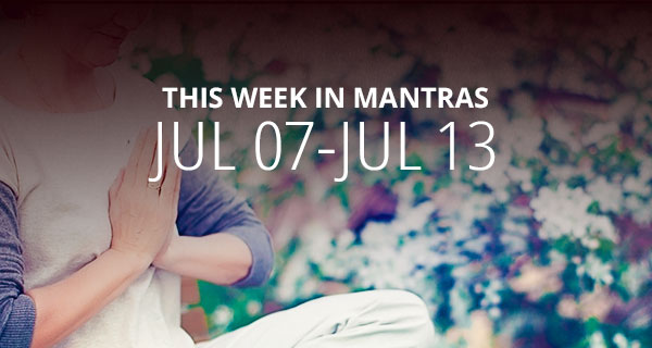 Mantras for Meditation: July 7 - 13