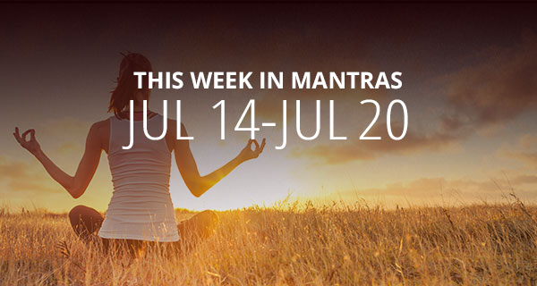 Mantras for Meditation: July 14 - 20