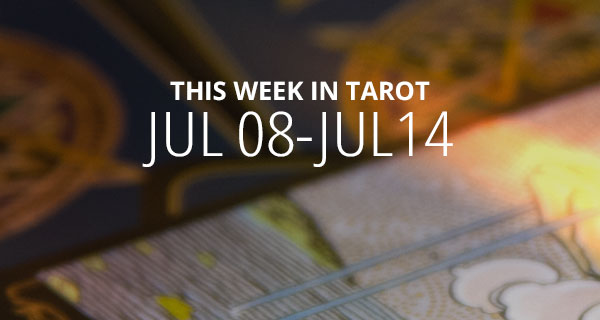 Your Weekly Tarot Reading: July 8 - 14
