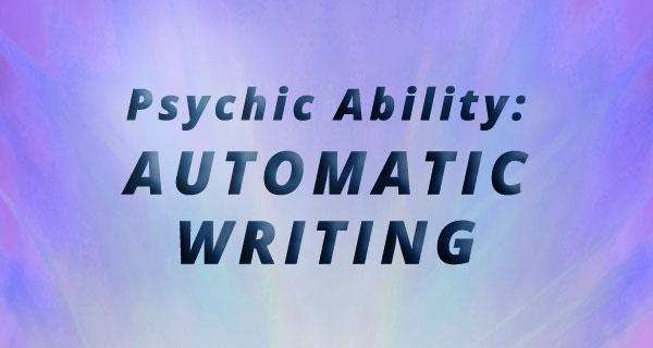Exploring Psychic Abilities: Automatic Writing