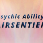 Exploring Psychic Abilities: Clairsentience