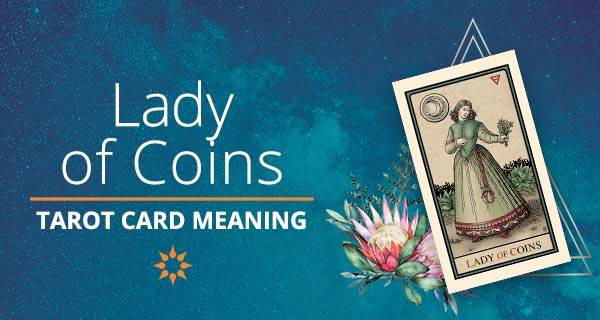 Lady of Coins Tarot Card Meaning | California Psychics
