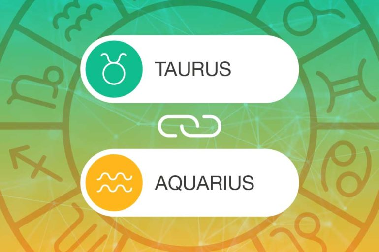 Taurus and Aquarius Zodiac Compatibility | California Psychics