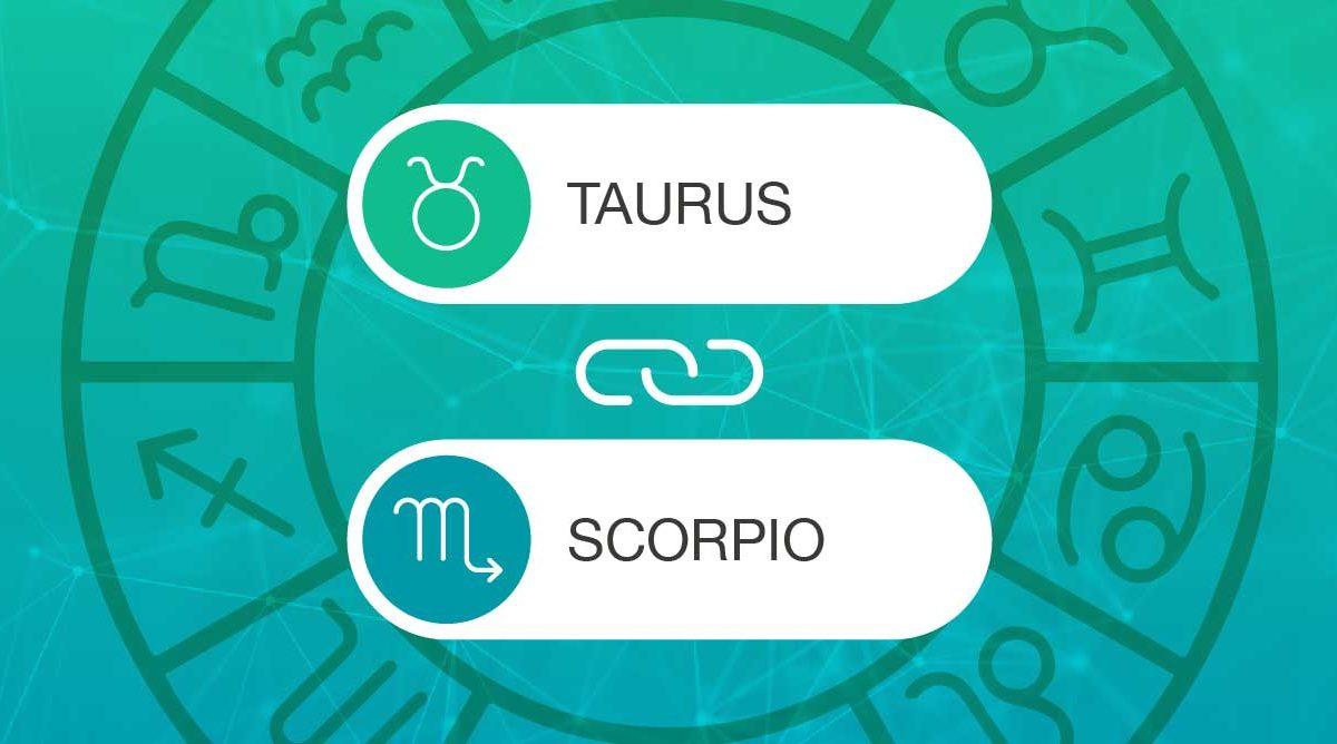 Taurus and Scorpio Zodiac Compatibility | California Psychics
