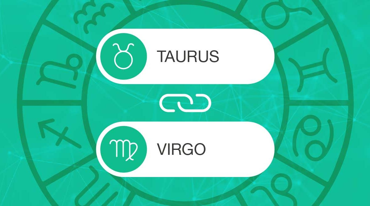 Taurus and Virgo Zodiac Compatibility | California Psychics