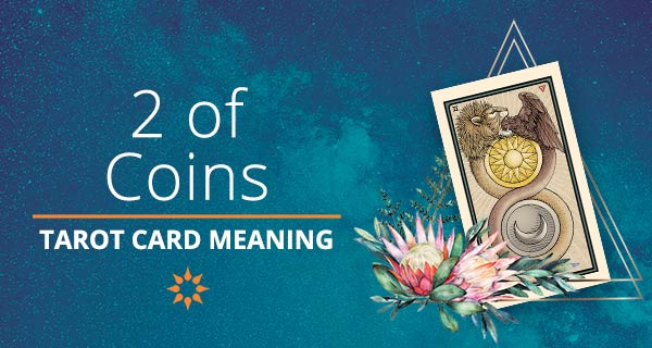 Two of Coins Tarot Card Meaning | California Psychics