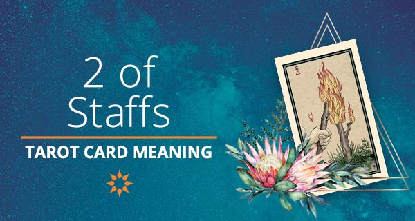 Two of Staffs Tarot Card Meaning | California Psychics