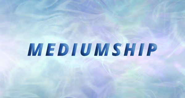 How to Strengthen Your Mediumship Abilities