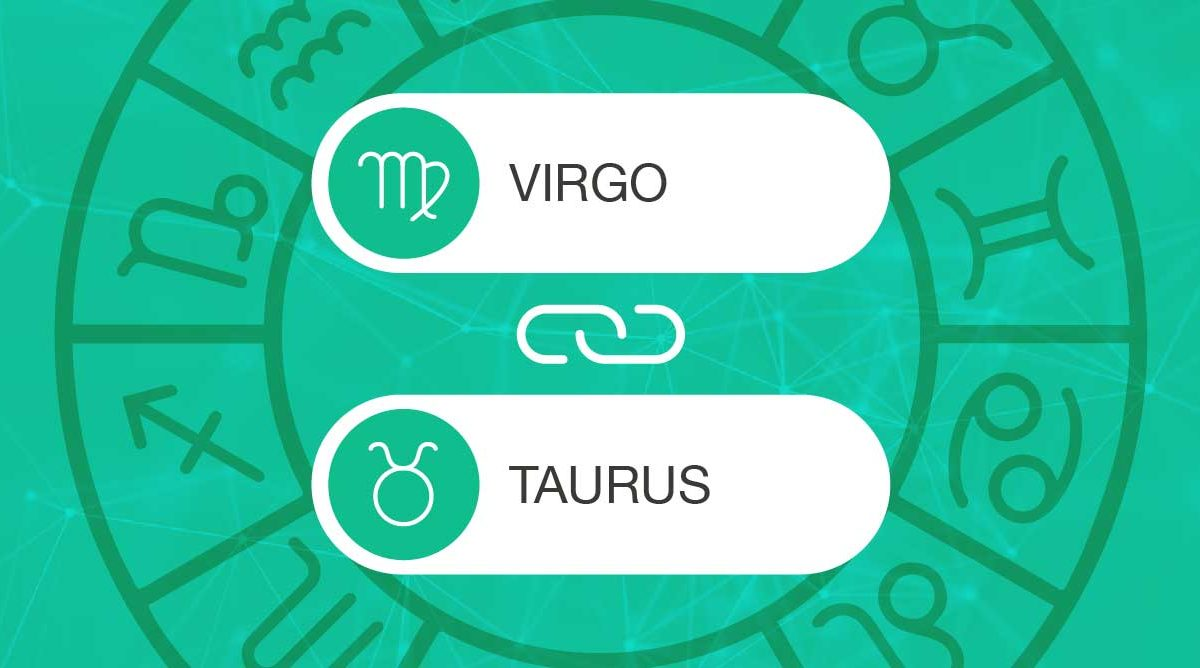 Virgo and Taurus Zodiac Compatibility | California Psychics