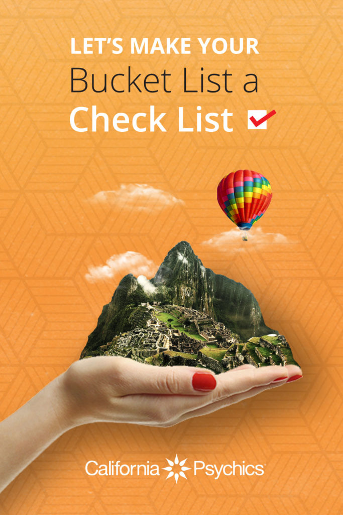 Turn Bucket List Into Check List  | California Psychics