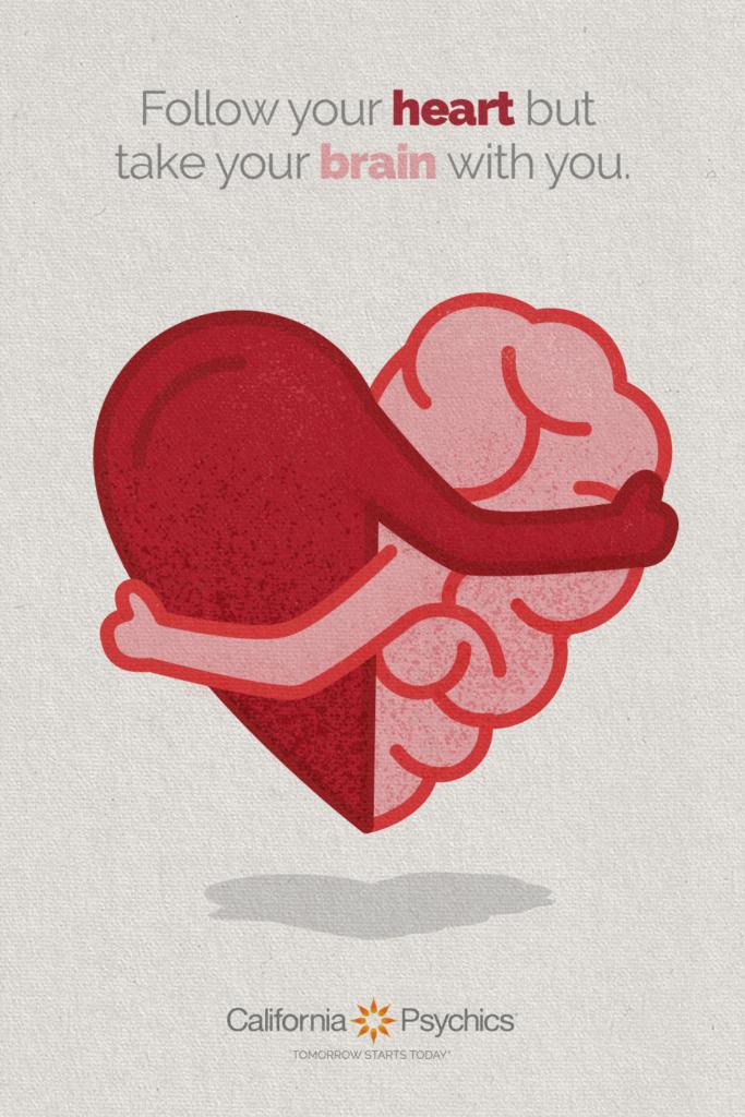 Follow Your Heart and Brain | California Psychics