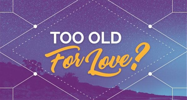 Psychic Q&A: Too Old For Love? | California Psychics