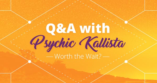 Psychic Q&A: Worth the Wait | California Psychics