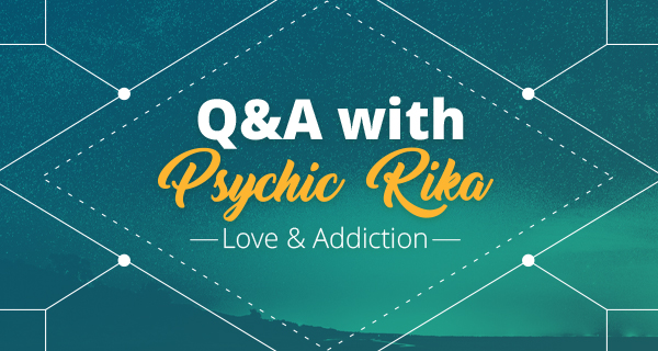 Psychic Q&A: Love and Addiction | California Psychics