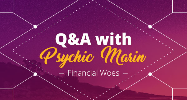 Psychic Q&A: Financial Woes | California Psychics