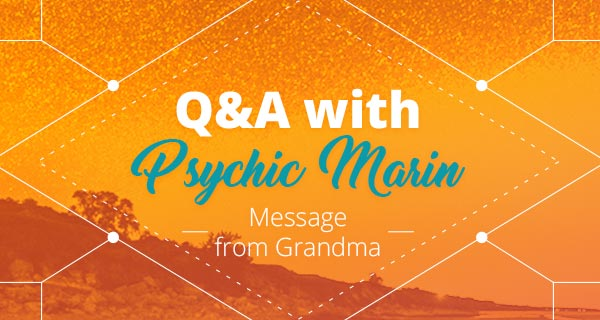 Psychic Q&A: Message from Grandma | California Psychics