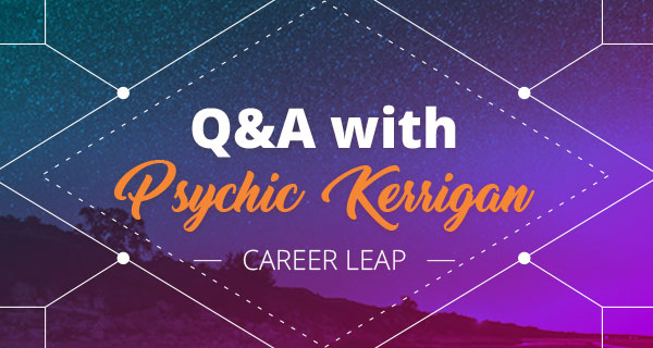Psychic Q&A: Career Leap | California Psychics