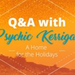 Psychic Q&A: A Home for the Holidays