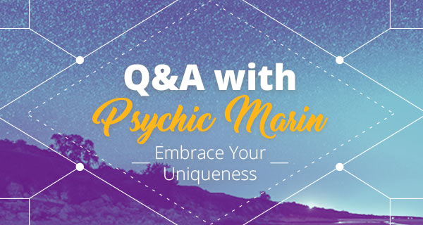 Psychic Q&A: Embrace Your Uniqueness | California Psychics