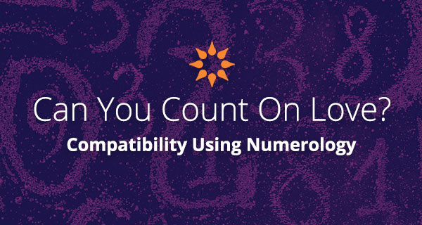 Love Compatibility Using Numerology | California Psychics