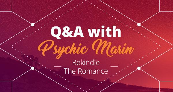 Psychic Q&A: Rekindle a Romance | California Psychics
