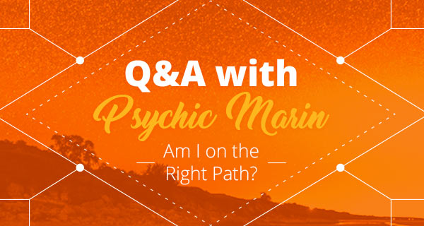 Psychic Q&A: Am I On the Right Path | California Psychics