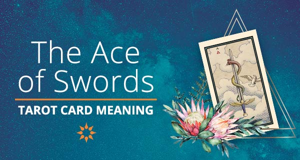 Ace of Swords Tarot Card Meaning | California Psychics