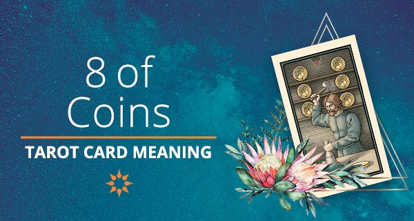 Eight of Coins Tarot Card Meaning   California Psychics