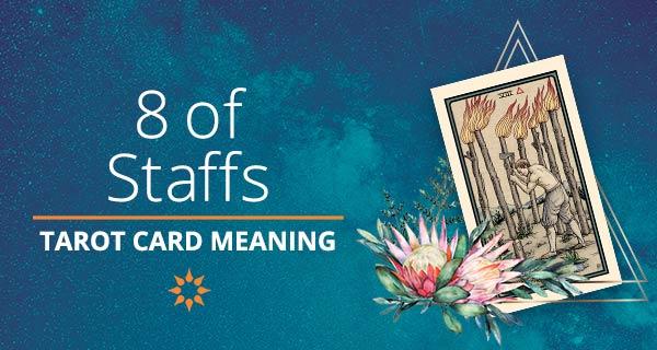 Eight of Staffs Tarot Card Meaning   California Psychics