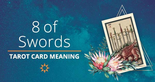 Eight of Swords Tarot Card Meaning | California Psychics