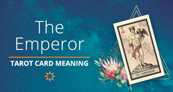 The Emperor Tarot Card Meaning | California Psychics