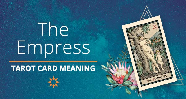 The Empress Tarot Card Meaning | California Psychics