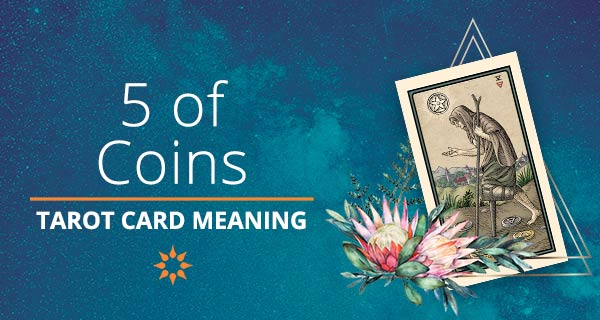Five of Coins Tarot Card Meaning | California Psychics