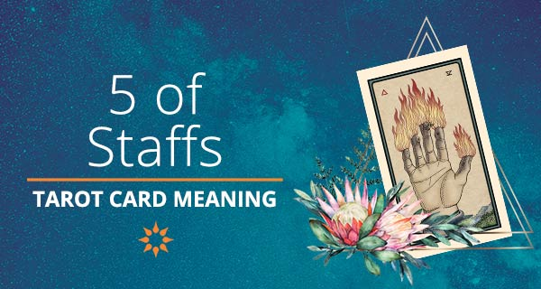 Five of Staffs Tarot Card Meaning | California Psychics
