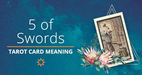 Five of Swords Tarot Card Meaning | California Psychics
