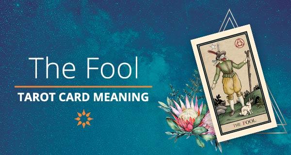 The Fool Tarot Card Meaning | California Psychics